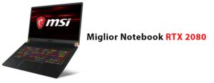 Miglior notebook RTX 2080